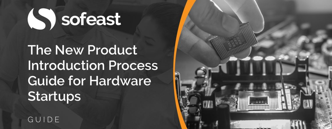 The New Product Introduction Process Guide for Hardware Startups