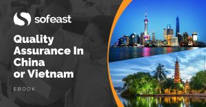 Quality Assurance in China or Vietnam