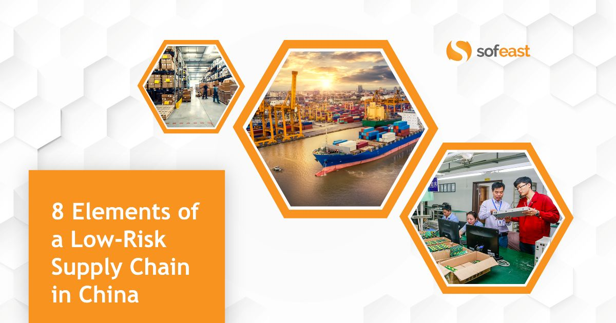 8 Elements Of A Low Risk Supply Chain In China webinar from Sofeast