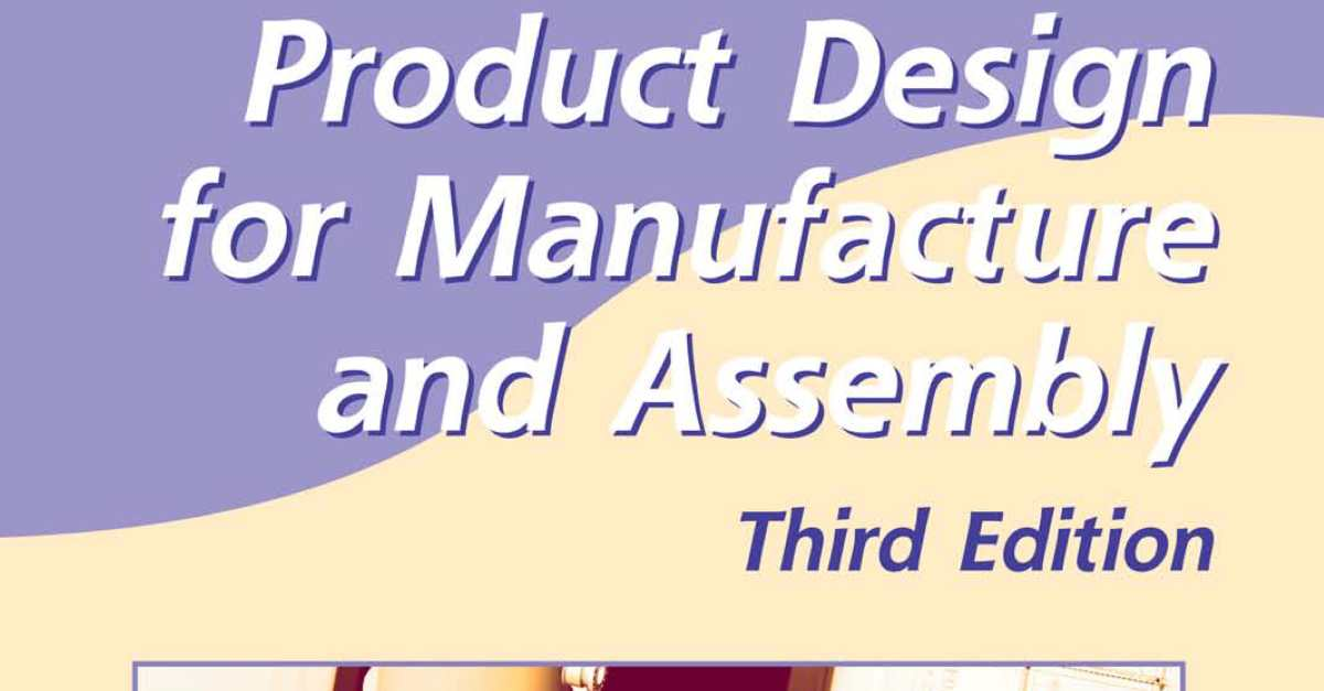 DFM and DFA - product design for manufacture and assembly